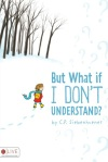 But What if I Don't Understand - Review featured on Mungai and the Goa Constrictor