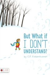 But What if I Don't Understand Book Cover - Featured review on Children's Book of the Week on mungaiandthegoaconstrictor.me